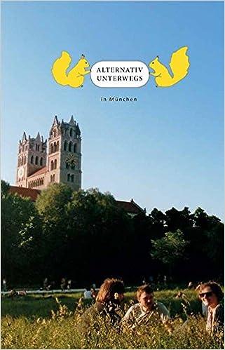 9400bf07ee5304 Alternativ Unterwegs in München  ökologisch sozialer Stadtführer für München   Amazon.de  Gartenlaube UG  Bücher