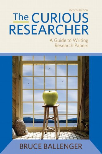 The Curious Researcher (7th Edition) by Bruce Ballenger (2011-07-01)