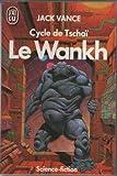 Le Cycle de Tschai, n°2 : le Wankh