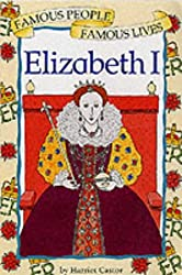 Famous People Famous Lives: Queen Elizabeth I