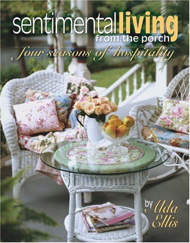 Sentimental Living From The Porch: four seasons of hospitality (Leisure Arts #15940) ebook
