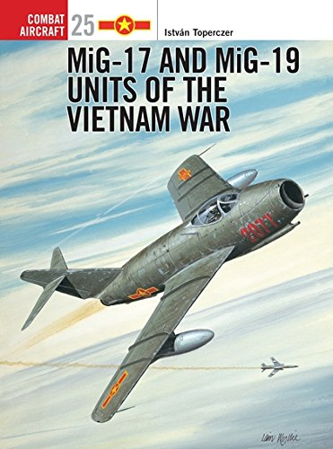 Download MiG 17 and MiG 19 Units of the Vietnam War (Osprey Combat Aircraft 25) ebook