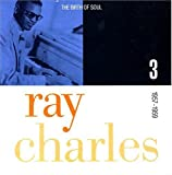 The Birth Of Soul : The Complete Atlantic Rhythm & Blues Recordings, 1952-1959(Ray Charles)