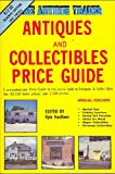 The Antique Trader Antiques and Collectibles Price Guide, , 0930625064
