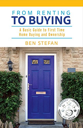 From Renting to Buying: A Guide to First Time Home Buying and Ownership