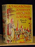 img - for A Vagabond journey around the world;: A narrative of personal experience, by harry A. Franck...illustrated (Star Books) book / textbook / text book