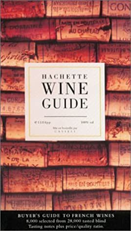hachette wine guide hachette guide to french wines amazon co uk rh amazon co uk Wine Basics for Beginners Wine Selection Chart