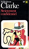 Strictement confidentiel par Clarke d. H.