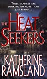 The Heat Seekers, Katherine M. Ramsland, 0786014350
