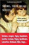 Mère, mon beau souci : Seize poètes et leurs mères par Kaufmann