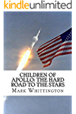 Children of Apollo: The Hard Road to the Stars