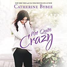 Not Quite Crazy: Not Quite, Book 6 Audiobook by Catherine Bybee Narrated by Amy McFadden