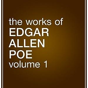 The Works of Edgar Allan Poe, Volume 1 Audiobook
