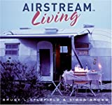 Airstream Living, Bruce Littlefield and Simon Brown, 0061151645