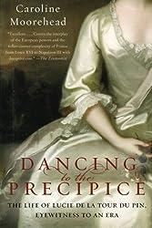 Dancing to the Precipice: The Life of Lucie de la Tour du Pin, Eyewitness to an Era by Caroline Moorehead (2010-07-27)