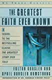 The Greatest Faith Ever Known, Fulton Oursler, 0385411480