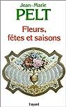 Fleurs, fêtes et saisons par Pelt