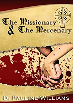 The Missionary & The Mercenary by [Williams, D Pauline]