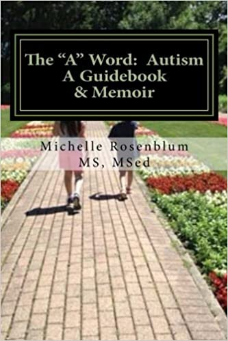 Book The A Word: Autism: A Guidebook and Memoir by MSed, Mrs Michelle Rosenblum MS (2014-10-18)