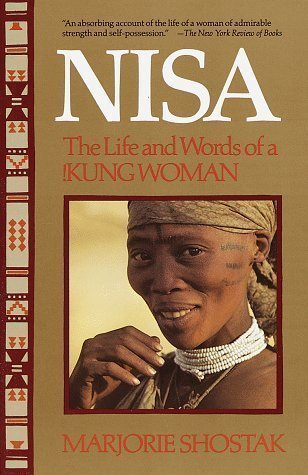 Nisa: The Life and Words of a !Kung Woman 1st (first) Vintage Books Edition by Shostak, Marjorie published by Vintage (1982) Paperback