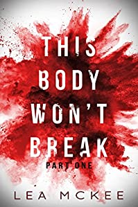 This Body Won't Break by Lea McKee ebook deal