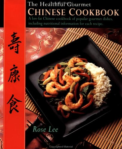 The Healthful Gourmet Chinese Cookbook