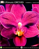 The Ultimate Orchid, Thomas J. Sheehan and Smithsonian Institution Staff, 0789480441