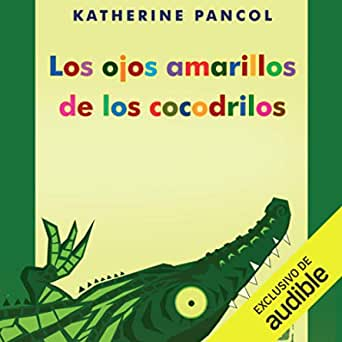 Los Ojos Amarillos De Los Cocodrilos The Yellow Eyes Of The Crocodiles Audible Audio Edition Katherine Pancol Yolanda Ponce Audible Studios Audible Audiobooks