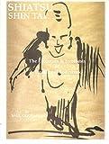 Shiatsu - Shin Tai: The Evolution and Synthesis of Traditional Bodywork