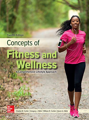 Concepts of Fitness And Wellness: A Comprehensive Lifestyle Approach (Concepts Of Fitness And Wellness 11th Edition Ebook)