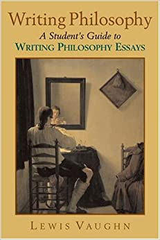 amazoncom writing philosophy a students guide to writing  writing philosophy a students guide to writing philosophy essays