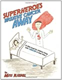 Superheroes Breathe Cancer Away, Miss Riedel, 1468579819