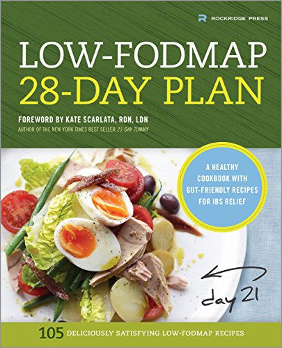 The Low-FODMAP 28-Day Plan: A Healthy Cookbook with Gut-Friendly Recipes for IBS Relief (Best Meals After Gallbladder Surgery)