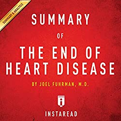 The End of Heart Disease by Joel Fuhrman | Includes Analysis