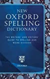 New Oxford Spelling Dictionary: The Writers' and Editors' Guide to Spelling and Word Division (Reference) by Waite, Maurice (edit). ( 2005 )