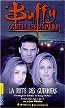 Buffy contre les vampires, tome 5 : La piste des guerriers par Golden