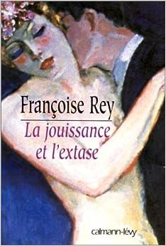 La Jouissance et lExtase : Henry Miller et Anaïs Nin