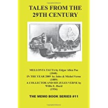 Tales From The 29th Century: The Memo Book Series #11 -- Mellonta Tauta By Edgar Allen Poe (1848) -- In The Year 2889  By Jules & Michel Verne (1889) ... And His Jules Verne By Willis E. Hurd (1936)