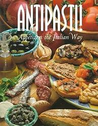 Antipasti!: Appetizers the Italian Way (Pane & Vino , Vol 4)