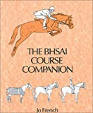 The BHSAI Course Companion, Jo French, 0851315003