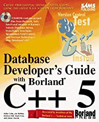 Database Developer's Guide With Borland C++5 (Sams Developers Guide)