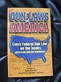 Gun Laws of America, Alan Korwin and Michael P. Anthony, 0962195863