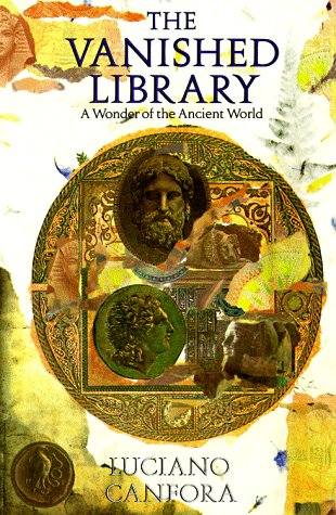 The Vanished Library: A Wonder of the Ancient World (Hellenistic Culture and Society)