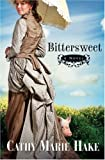 Bittersweet (California Historical Series #2)