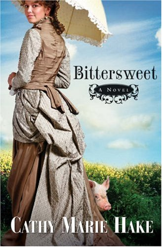 Bittersweet (California Historical Series #2) by Bethany House Publishers