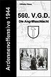 Ardennenoffensive 1944 - 560. V.G.D. - Die Angriffsschlacht (German Edition)