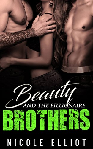 Beauty and the Billionaire Brothers by [Elliot, Nicole ]