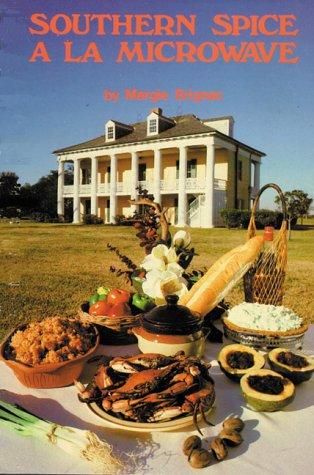 Southern Spice a la Microwave by Margie Brignac