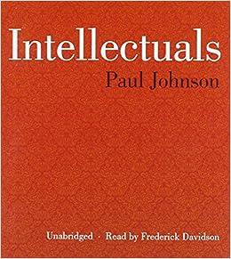 Intellectuals paul johnson frederick davidson 9781470887568 intellectuals paul johnson frederick davidson 9781470887568 amazon books fandeluxe Images