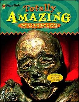 Mummies (Totally Amazing Series)